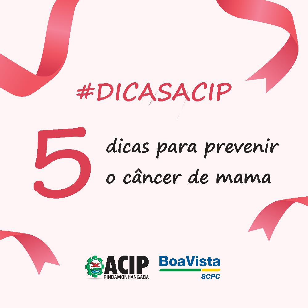 #DicasACIP – 5 dicas para prevenir o câncer de ama